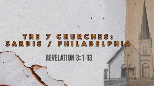 The 7 Churches: Sardis & Philadelphia