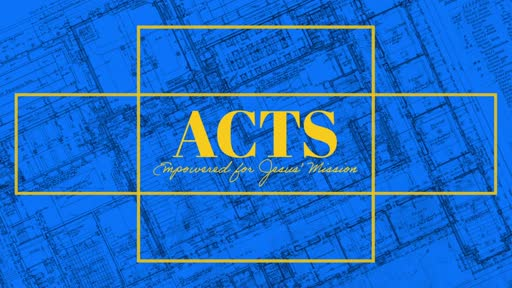 Acts: Empowered To Share Good News!