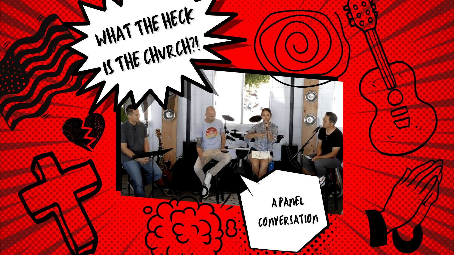 """Panel Conversation : """"What the Heck is the Church"""""""