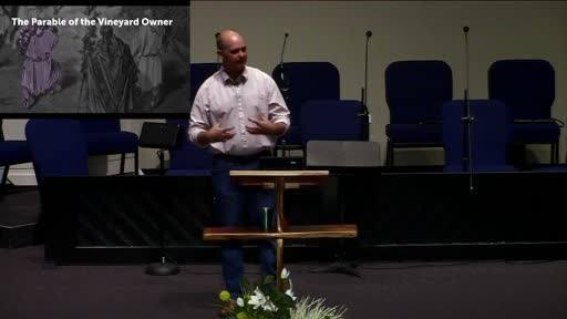 Parable of the Vineyard Owner; Dr. Ben Karner; FBC Laredo