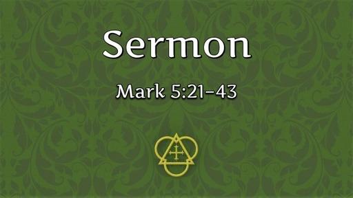 2021-06-27 - 05 Pentecost (Proper 8B)