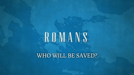 Who Will Be Saved? (Romans 10:13-21)