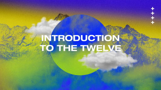Introduction To The Twelve