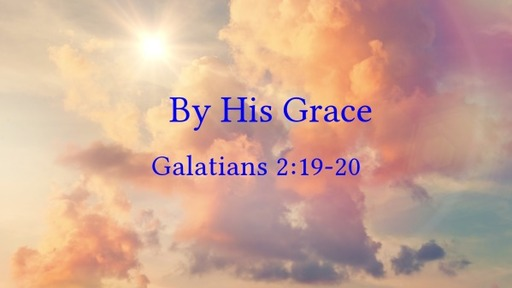 By His Grace