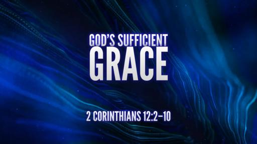 07.04.2021 - God's Sufficient Grace