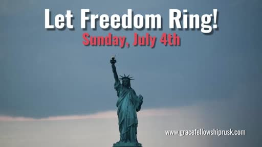 2021.07.04 AM Let Freedom Ring!