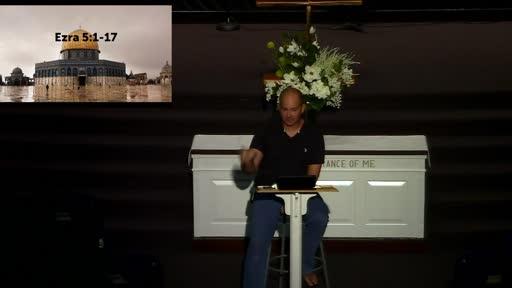 Ezra 5:1-17; Wednesday Night Bible Sttudy; Dr. Ben Karner