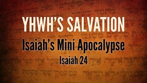 Isaiah 24 - Mini Apocalypse