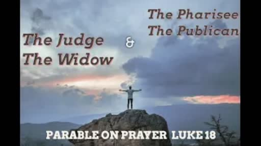 The Judge & The Widow, The Pharisee & The Publican