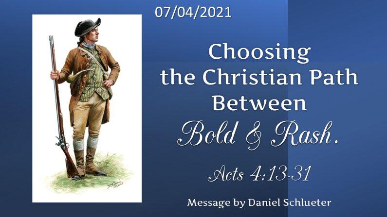 Choosing the Christian Path Between Bold & Rash