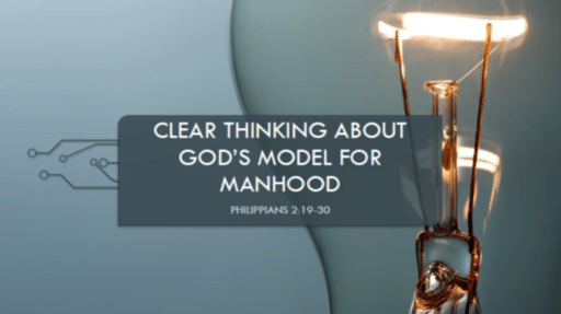 Clear Thinking About God's Model for Manhood