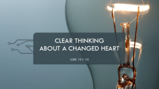 Clear Thinking About a Changed Heart