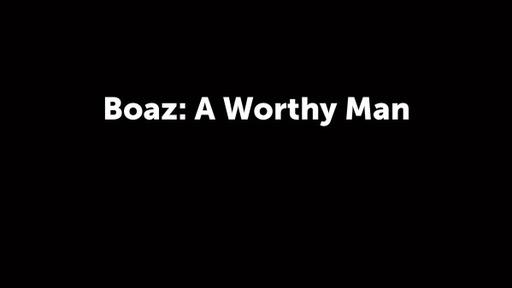 Boaz: A Pillar of the Community