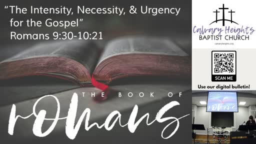 """""""The Intensity, Necessity, and Urgency for the Gospel"""" (Romans 9:30-10:21)"""