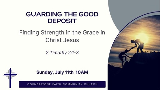 July 11, 2021 - Finding Strength in the Grace in Christ Jesus