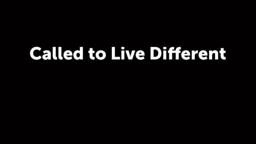 Called to Live Different