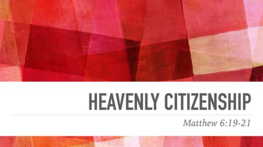 July 11, 2021 Sun a.m.  Matt. 6:19-21