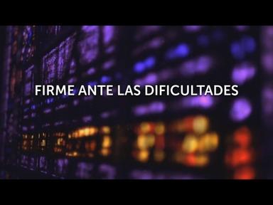 FIRME ANTE LAS DIFICULTADES