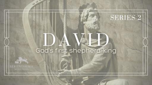 David: God's First Shepherd-King (Series 2)