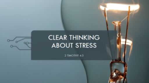 Clear Thinking About Stress Part 1
