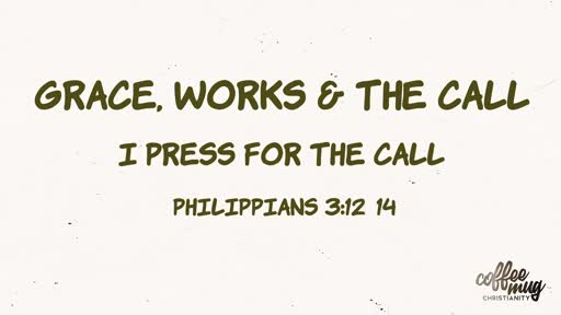 Grace, Works & The Call