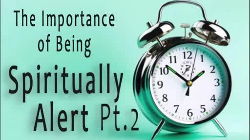 The Importanceof Being Spiritually Alert Part2