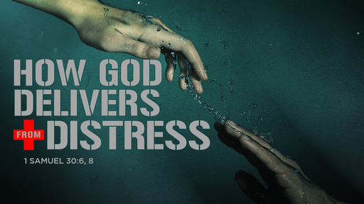 How God Delivers From Distress