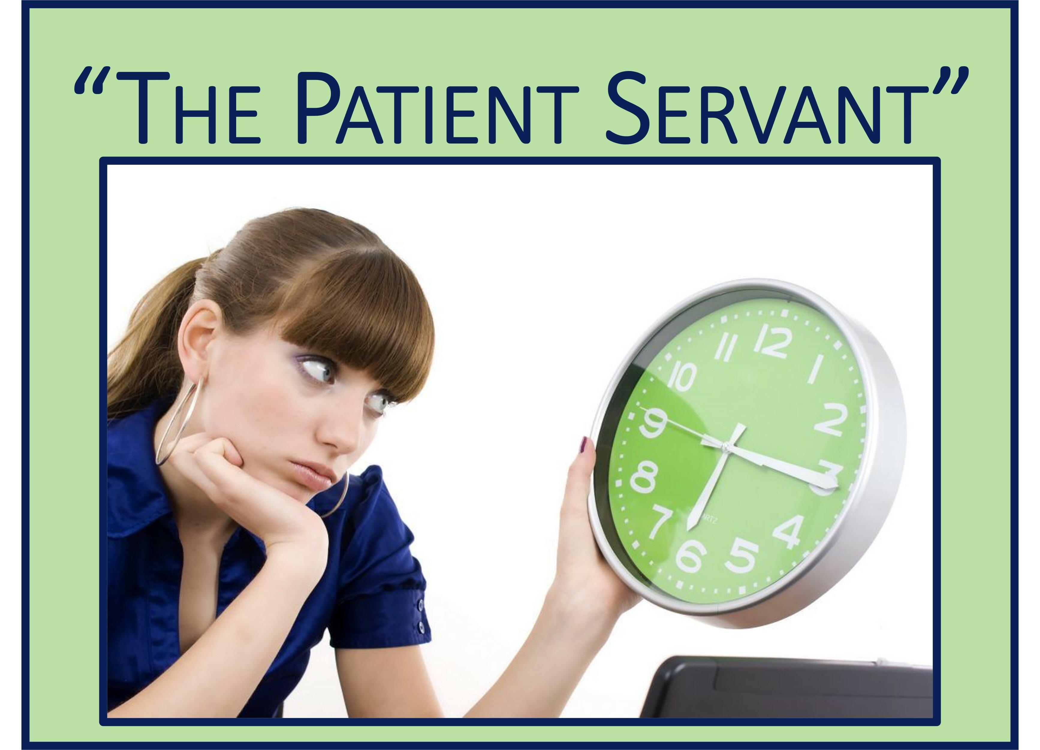 The Patient Servant