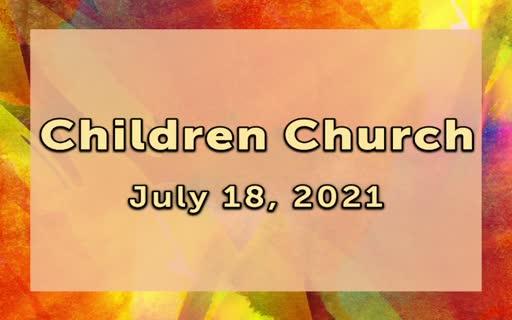 Children Church 7.18.21