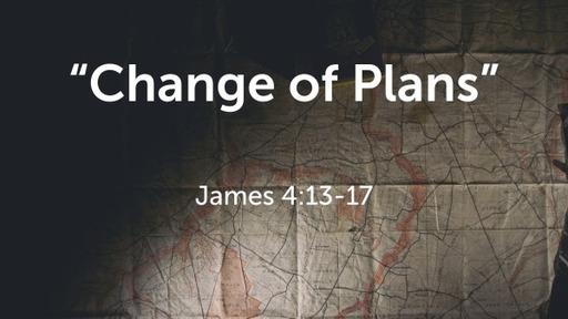"""Change of Plans"""