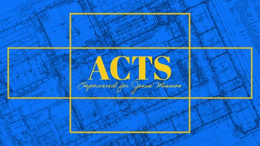 Acts: Empowered To Trust In A Sovereign God!