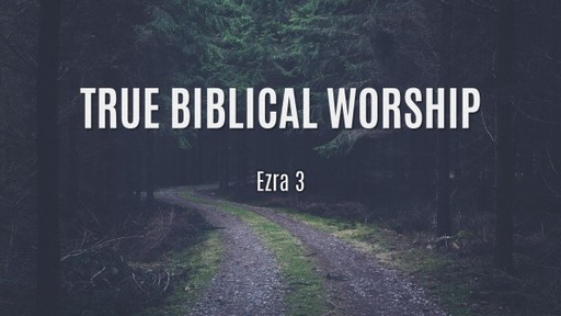True Biblical Worship