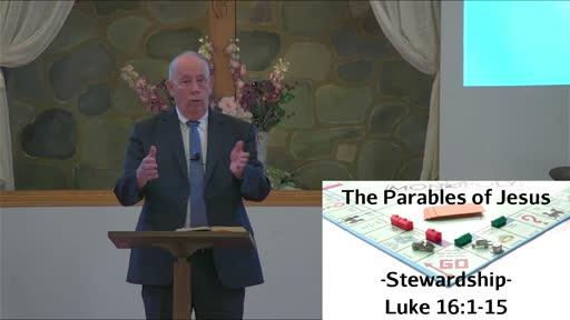 7-18-21 - Parables Of Jesus - Wk7- Stewardship Luke 16 V1-15
