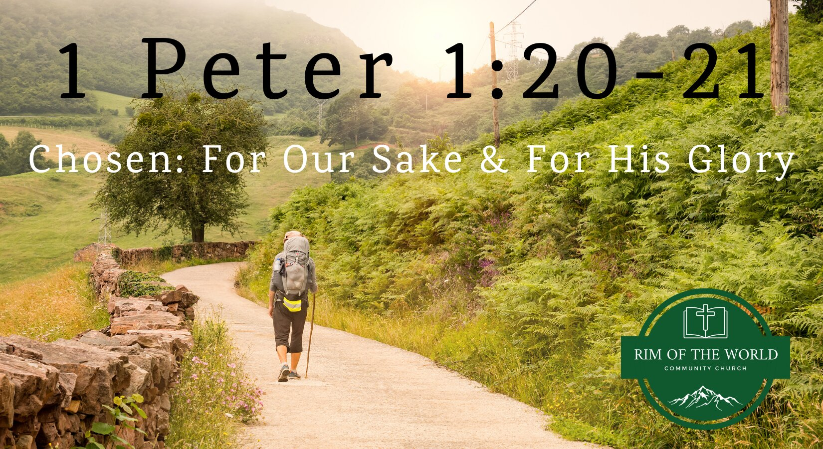 1 Peter 1:20-21 | Chosen: For Our Sake & For His Glory