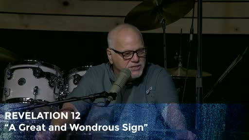 Revelation 12 A Great And Wondrous Sign
