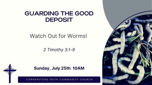July 25, 2021 - Watch Out for Worms!