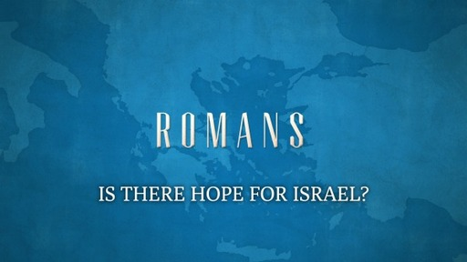 Is There Hope for Israel pt 3? (Romans 11:11-15)