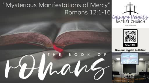 """""""Mysterious Manifestations of Mercy"""" (Romans 12: 1-16)"""