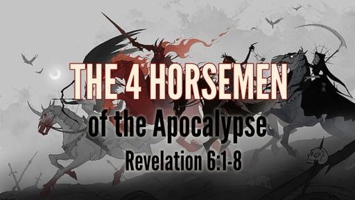 The 4 Horseman of the Apocalypse