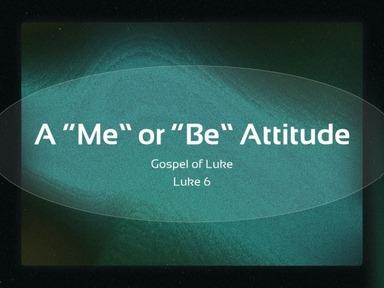 "A ""Me"" or ""Be"" Attitude"