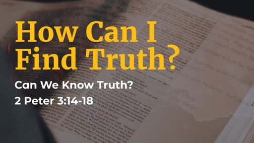 How Can I Find Truth?