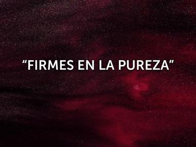 FIRMES EN LA PUREZA