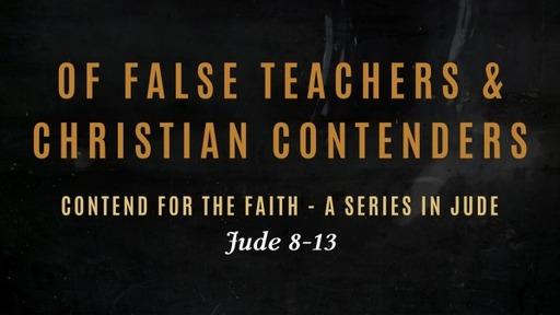 Traits of a False Teacher, Traits of a Christian Contender