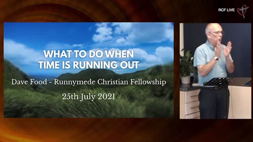 RCF 250721 Teaching Service - Dave Food - What to dp when time is running out