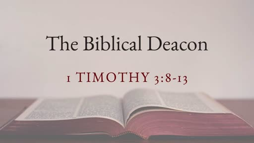 The Biblical Deacon