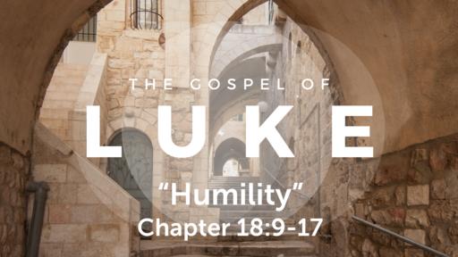 """Luke 18:9-17 """"Humility"""", Sunday July 25th, 2021"""