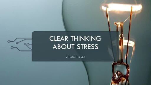 Clear Thinking About Stress - Part 2