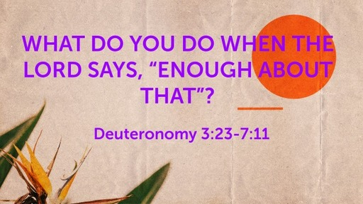 """What do you do when the Lord says, """"enough of that""""?"""