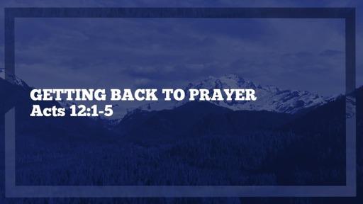 Getting Back to Prayer