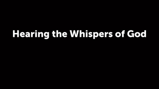 Hearing the Whispers of God